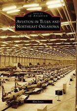 AVIATION IN TULSA & NORTHEAST OKLAHOMA (OK) (Images of Aviation, Kim Jones