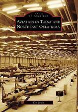 AVIATION IN TULSA & NORTHEAST OKLAHOMA (OK) (Images of Aviation, Kim Jones