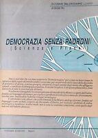 DEMOCRAZIA SENZA PADRONI - G. B. Losito [Libro, Pragma edizioni Napoli]
