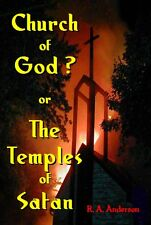 Church of God? or the Temples of Satan : A Refernce Book of Spiritual...