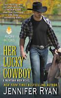 NEW Her Lucky Cowboy: A Montana Men Novel by Jennifer Ryan