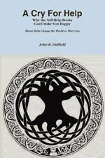 A Cry for Help by John Duffield (2009, Paperback)