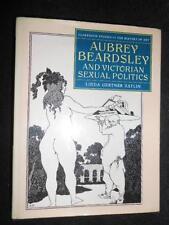 Aubrey Beardsley and Victorian Sexual Politics by Linda Gertlin Zatlin, 1990-1st