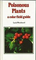 Poisonous Plants: Colour Field Guide by Woodward, Lucia Hardback Book The Fast