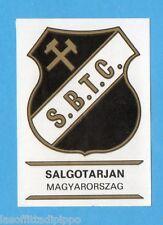 FOOTBALL CLUBS-PANINI 1975-Figurina n.182- SALGOTARJAN - UNGHERIA -SCUDETTO-Rec