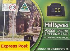 HILLSPEED HUD 09 DIGITAL SPEEDOMETER & SPEED ALERT PLUG & PLAY GPS  EXPRESS POST