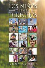 Los niños Tienen Derechos by Anny Morele (2016, Paperback)