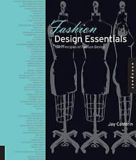 NEW Fashion Design Essentials: 100 Principles of Fashion Design by Jay Calderin