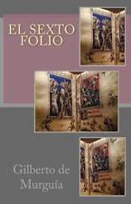 El Sexto Folio by Gilberto de Murgua (2013, Paperback)