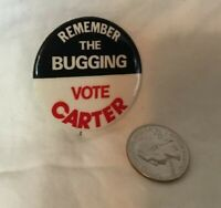 """* Presidential Pinback Button JIMMY CARTER REMEMBER THE BUGGING 1 3/4"""""""