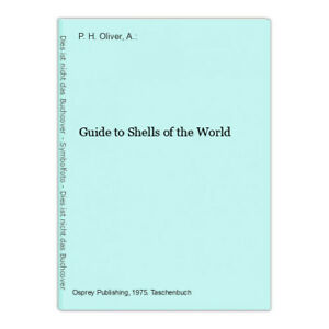 Guide to Shells of the World P. H. Oliver, A.: