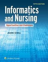 Informatics and Nursing : Opportunities and Challenges by Jeanne Sewell (2015, …