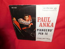 PAUL ANKA Piangerò per te 45rpm 7' + PS 1963 ITALY MINT- Mogol