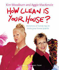 How Clean is Your House? by Kim Woodburn, Aggie MacKenzie (Hardback, 2003)
