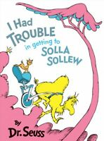 I Had Trouble in Getting to Solla Sollew, Hardcover by Seuss, Dr., Brand New,...
