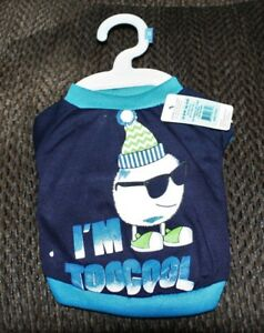 NEW I'M TOO COOL T SHIRT  size: SMALL DOG / PUPPY T-SHIRT  BLUE W/ GRAPHICS P125