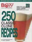 Brew Your Own Magazine's 250 Classic Clone Recipes
