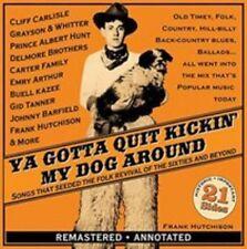 Ya Gotta Quit Kickin' My Dog Around: Songs That Seeded the Folk Revival of...