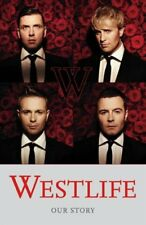 0007288131 Paperback Westlife: Our Story Westlife Very Good