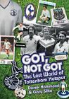 Derek Hammond And Gary Si-Got  Not Got: Spurs (The Lost World Of Totte BOOKH NEU for sale