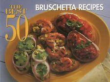 The Best 50 Bruschetta Recipes Paperback – March 1, 1999 by Dona Z. Meilach  (Au