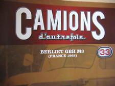 FASCICULE 33 CAMIONS D'AUTREFOIS BERLIET GBH M3   T100