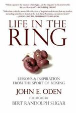 Life in the Ring : Lessons and Inspiration from the Sport of Boxing Including M…