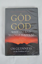 If God Is God Why Do Bad Things Happen? Os Guinness on the Problem of Evil