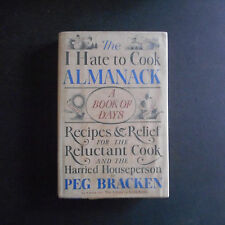 I Hate To Cook Almanack Peg Bracken h/c1976