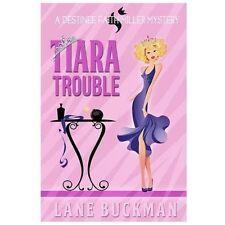 Tiara Trouble: A Destinee Faith Miller Mystery