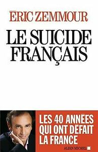 Le suicide français - Ces quarante années qui ont déf... | Livre | état très bon
