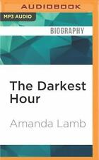 The Darkest Hour : Teenagers Who Kill for Love by Amanda Lamb and William P....