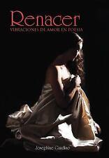 Renacer : Vibraciones de amor en Poesia by Josephine Gaudino (2011, Hardcover)