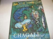 THE CERAMICS AND SCULPTURES OF CHAGALL By Charles Sorlier With Lithograph HC/DJ