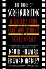 The Tools of Screenwriting: A Writers Guide to th