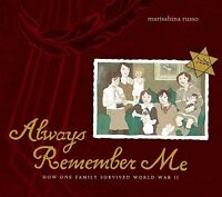 Always Remember Me : How One Family Survived World War II, School And Library...