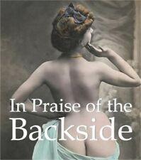 In Praise of the Backside (Hardback or Cased Book)