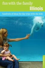 Fun with the Family Illinois, 7th: Hundreds of Ideas for Day Trips wit-ExLibrary