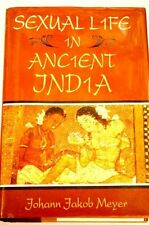 Sexual life in ancient India: A study in the compa