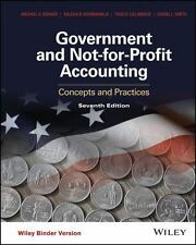 Government and Not-for-Profit Accounting : Concepts and Practices by Michael...