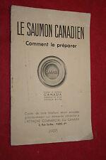 LE SAUMON CANADIEN  COMMENT LE PREPARER  PLUSIEURS RECETTES éd 1937