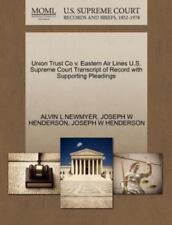 Union Trust Co V. Eastern Air Lines U.S. Supreme Court Transcript Of Record W...
