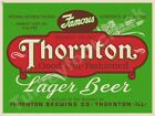 """THORNTON LAGER BEER LABEL 9"""" x 12"""" METAL SIGN"""