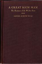 A Great Rich Man:The Romance of Sir Walter Scott by Louise Schutz Boas, 1929,1st