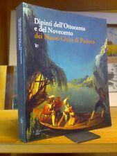 DIPINTI OTTOCENTO E NOVECENTO DEI MUSEI CIVICI DI PADOVA - 1999