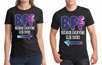 Matching Couple T-Shirt BFF Because Everyone Else Sucks Shirt Best Friend Gift B