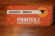 "Vintage Ink Blotter. Quality Press Printers  1732 S.11th. 8 3/4"" wide x 3 3/4"" t"