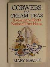 Cobwebs and Cream Teas - A Year In the Life Of A National Trust House, Mary Mack