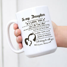 Coffee Mug for Daughter –Holiday Gifts Christmas Gifts Birthday Gifts from Mom