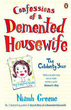 Confessions of a Demented Housewife: The Celebrity Year by Niamh Greene, Book